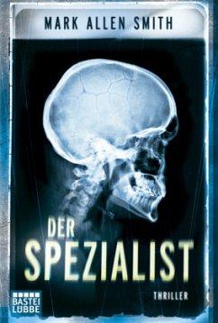Der Spezialist / Geiger Bd.1 - Smith, Mark A.