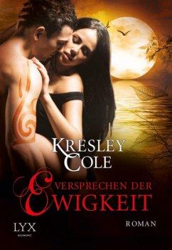 Versprechen der Ewigkeit / The Immortals After Dark Bd.10 - Cole, Kresley