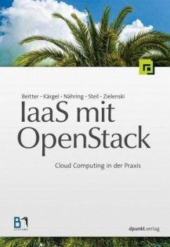 IaaS mit OpenStack - Beitter, Tilmann; Kärgel, Thomas; Nähring, André; Steil, Andreas; Zielenski, Sebastian