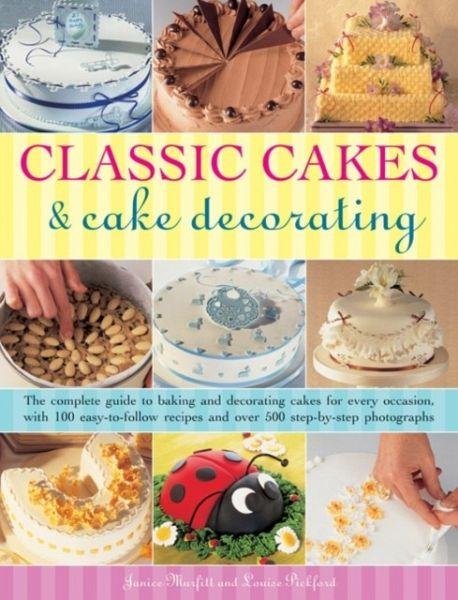 Classic Cakes Cake Decorating Von Janice Murfitt Louise Pickford