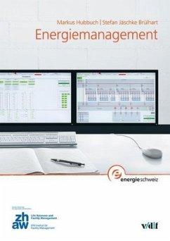 Energiemanagement - Hubbuch, Markus;Jäschke Brülhart, Stefan