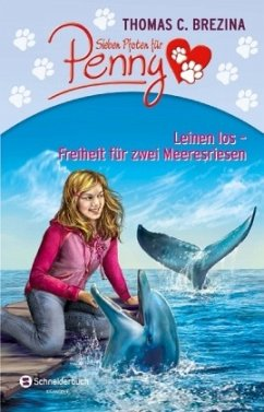 Leinen los & Freiheit für zwei Meeresriesen / Sieben Pfoten für Penny Sammelbd.1