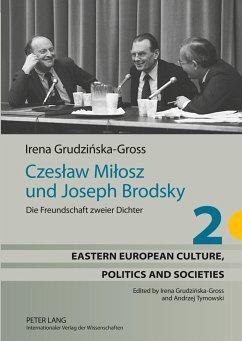 Czeslaw Milosz und Joseph Brodsky - Grudzinska-Gross, Irena