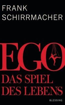 Ego - Schirrmacher, Frank