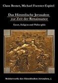 Das Himmlische Jerusalem zur Zeit der Renaissance: Kunst, Religion und Philosophie
