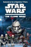 Kämpfer der Republik / Star Wars - The Clone Wars Jugendroman Bd.2