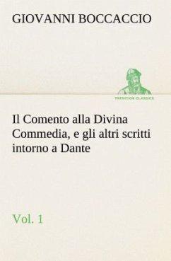 Il Comento alla Divina Commedia, e gli altri scritti intorno a Dante, vol. 1