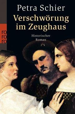 Verschwörung im Zeughaus - Schier, Petra