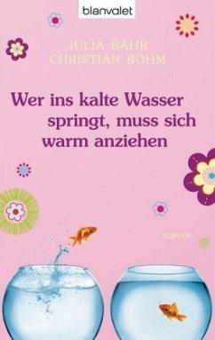 Wer ins kalte Wasser springt, muss sich warm an...