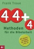 44 plus 4 Methoden für die Bibelarbeit