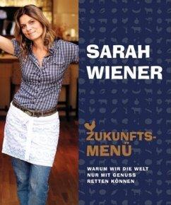 Zukunftsmenü - Wiener, Sarah