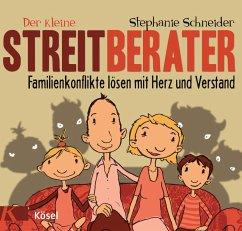 Der kleine Streitberater - Schneider, Stephanie