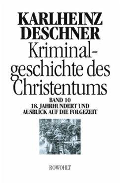 Kriminalgeschichte des Christentums 10 - Deschner, Karlheinz