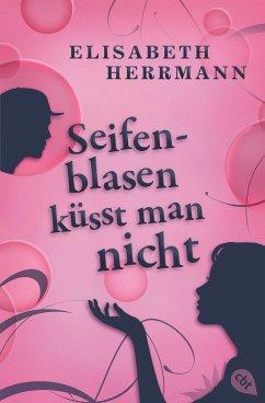 Seifenblasen küsst man nicht - Herrmann, Elisabeth