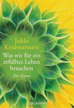 Was wir für ein erfülltes Leben brauchen - Krishnamurti, Jiddu