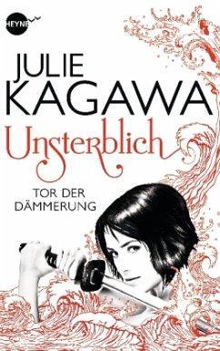Tor der Dämmerung / Unsterblich Bd.1 - Kagawa, Julie