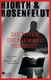 Die Toten, die niemand vermisst / Sebastian Bergman Bd.3