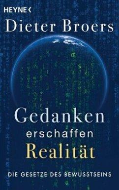 Gedanken erschaffen Realität - Broers, Dieter