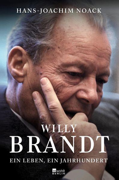 willy brandt von hans joachim noack buch bcherde - Willy Brandt Lebenslauf