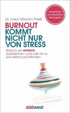 Burnout kommt nicht nur von Stress - Prieß, Mirriam