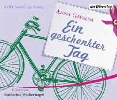 Ein geschenkter Tag, 2 Audio-CDs - Gavalda, Anna