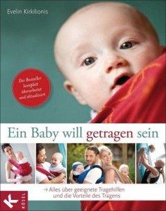Ein Baby will getragen sein - Kirkilionis, Evelin