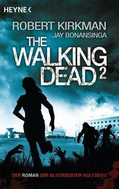 The Walking Dead / The Walking Dead Roman Bd.2 - Kirkman, Robert; Bonansinga, Jay