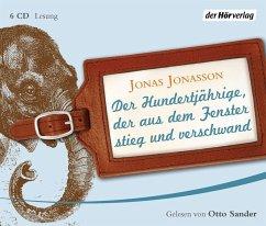Der Hundertjährige, der aus dem Fenster stieg und verschwand (6 Audio-CDs) - Jonasson, Jonas