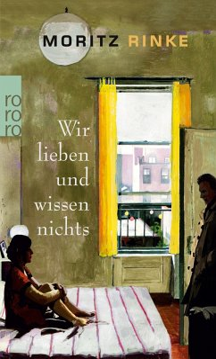 Wir lieben und wissen nichts - Rinke, Moritz