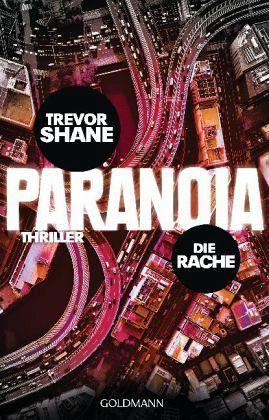 Die Rache / Paranoia Trilogie Bd.2 - Shane, Trevor
