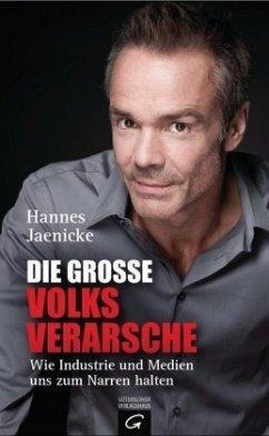 Die große Volksverarsche - Jaenicke, Hannes