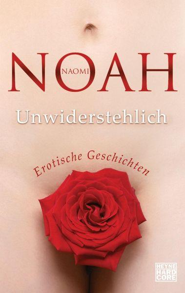Unwiderstehlich - Noah, Naomi