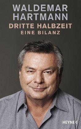 Dritte Halbzeit - Hartmann, Waldemar