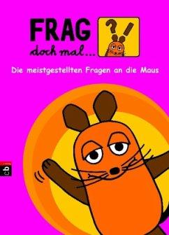 Die meistgestellten Fragen / Frag doch mal ... die Maus! Bd.1