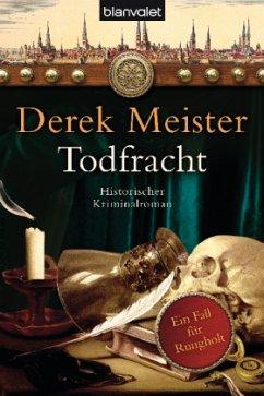 Todfracht / Patrizier Rungholt Bd.4 - Meister, Derek