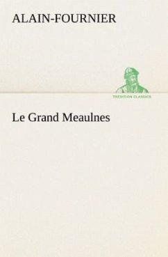 Le Grand Meaulnes - Alain-Fournier, Henri