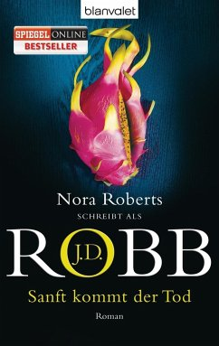 Sanft kommt der Tod / Eve Dallas Bd.24 - Robb, J. D.
