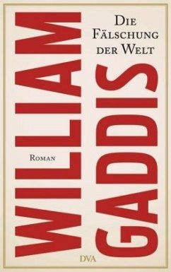 Die Fälschung der Welt - Gaddis, William