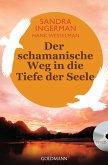 Der schamanische Weg in die Tiefe der Seele (m. Audio-CD)