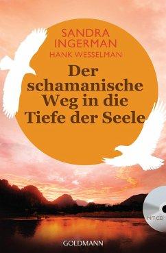 Der schamanische Weg in die Tiefe der Seele (m. Audio-CD) - Ingerman, Sandra; Wesselman, Hank