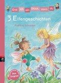 3 Elfengeschichten / Erst ich ein Stück, dann du. Themenbände Bd.11