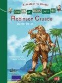 Robinson Crusoe / Erst ich ein Stück, dann du. Klassiker für Kinder Bd.6