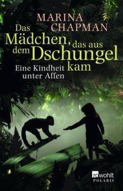 Das Mädchen, das aus dem Dschungel kam - Chapman, Marina