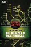 Die Wurzeln des Himmels / Metro 2033 Universum Bd.6