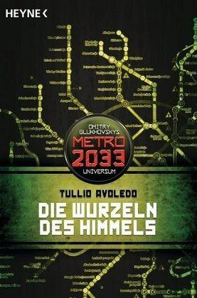 Die Wurzeln des Himmels / Metro 2033 Universum Bd.6 - Avoledo, Tullio