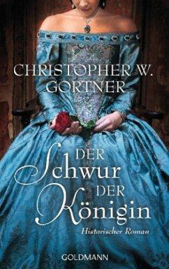 Der Schwur der Königin - Gortner, C. W.