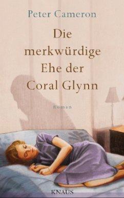 Die merkwürdige Ehe der Coral Glynn - Cameron, Peter