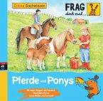 Pferde und Ponys / Frag doch mal ... die Maus! Erstes Sachwissen Bd.13