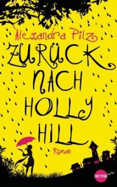Zurück nach Hollyhill / Hollyhill Bd.1 - Pilz, Alexandra