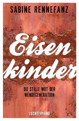 Eisenkinder - Rennefanz, Sabine